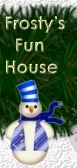 Frosty's Fun House